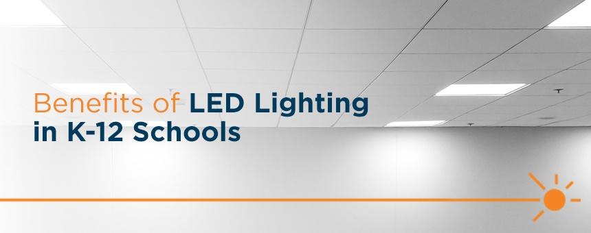 benefits of LED lighting in K12 schools