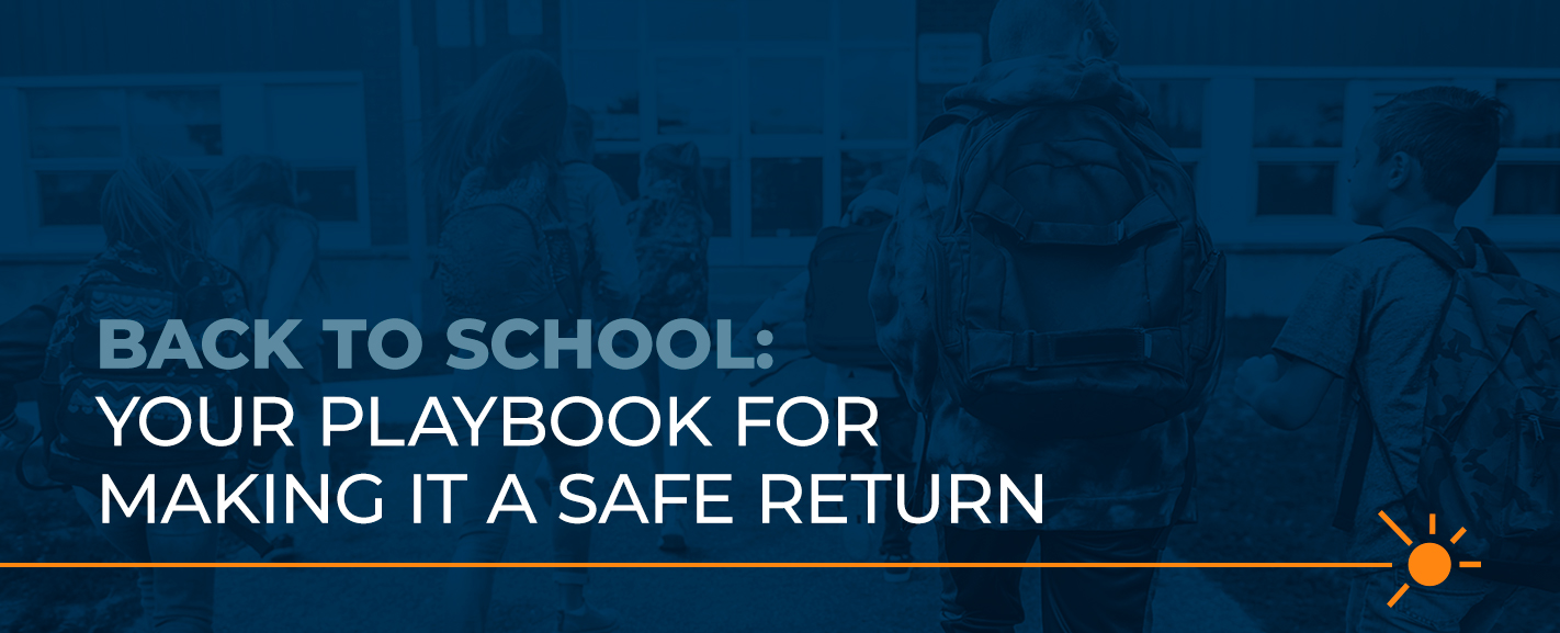 Back to School: Your Playbook for Making It a Safe Return